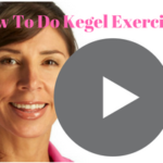 How to do Kegel Exercises Video