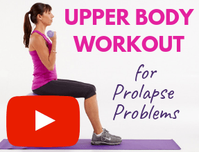 physio safe upper body workout for pelvic prolapse and