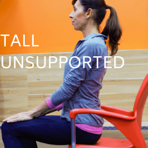 Tall unsupported posture